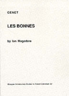 """Genet: """"Les Bonnes"""" - Glasgow Introductory Guides to French Literature v. 42 (Paperback)"""