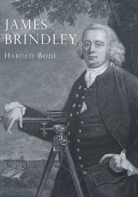 James Brindley: An Illustrated Life of James Brindley, 1716-1772 - Lifelines Series 14 (Paperback)