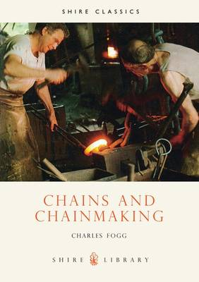 Chains and Chainmaking - Shire Library No. 69 (Paperback)