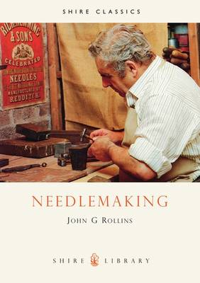 Needle Making - Shire Library No. 71 (Paperback)