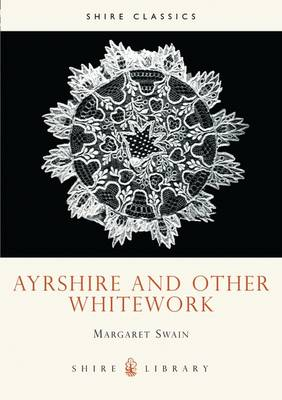 Ayrshire and Other Whitework - Shire album 88 (Paperback)