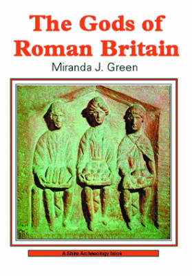 The Gods of Roman Britain - Shire archaeology series 34 (Paperback)