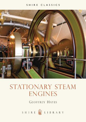 Stationary Steam Engines - Shire Library 42 (Paperback)