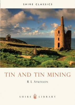 Tin and Tin Mining - Shire Library No. 139 (Paperback)