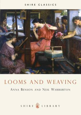 Looms and Weaving - Shire album 154 (Paperback)