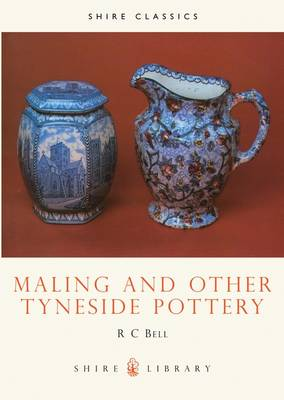 Maling and Other Tyneside Pottery - Shire Library 170 (Paperback)