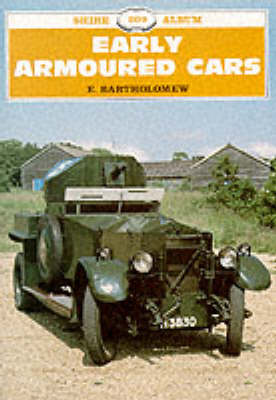 Early Armoured Cars - Shire Album S. 209 (Paperback)
