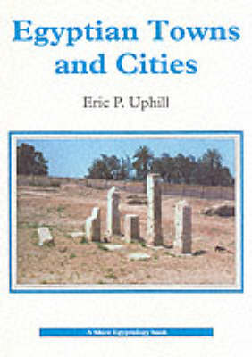 Egyptian Towns and Cities - Shire Egyptology 8 (Paperback)