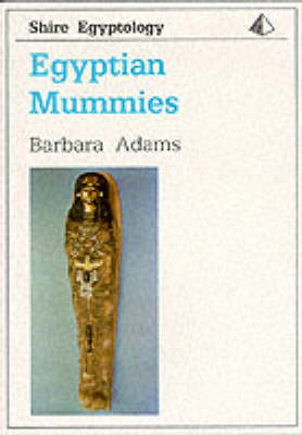 Egyptian Mummies - Shire Egyptology 1 (Paperback)