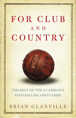 "For Club and Country: The Best of the ""Guardian"" Football Obituaries (Paperback)"