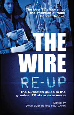 """The Wire Re-up: The """"Guardian"""" Guide to the Greatest TV Show Ever Made (Paperback)"""