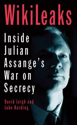 WikiLeaks: Inside Julian Assange's War on Secrecy (Paperback)