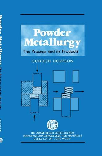 Powder Metallurgy: The process and its products (Hardback)