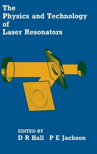The Physics and Technology of Laser Resonators (Hardback)