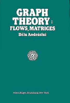 Graph Theory: Flows, Matrices (Hardback)