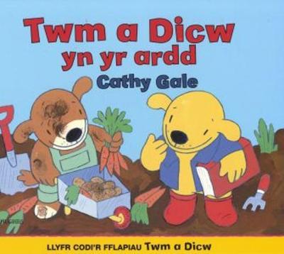 Llyfr Codi'r Fflapiau Twm a Dicw: Twm a Dicw yn yr Ardd (Paperback)