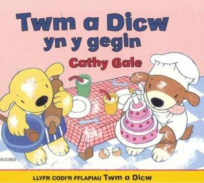 Llyfr Codi'r Fflapiau Twm a Dicw: Twm a Dicw yn y Gegin (Paperback)