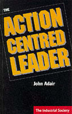 The Action Centred Leader (Paperback)