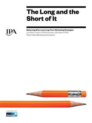 The Long and the Short of it: Balancing Short and Long-Term Marketing Strategies (Paperback)