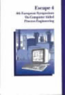 Computer-aided Process Engineering: Fourth European Symposium - ESCAPE 4, Dublin 1994 - Symposium S. 133 (Hardback)