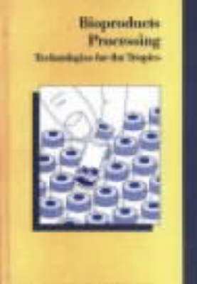 Bioproducts Processing: Technologies for the Tropics - Symposium S. v. 137 (Hardback)