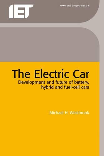 The Electric Car: Development and future of battery, hybrid and fuel-cell cars - Energy Engineering (Hardback)