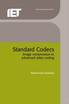 Standard Codes: Image Compression to Advanced Video Coding (Hardback)