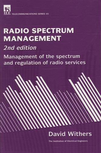 Radio Spectrum Management: Management of the spectrum and regulation of radio services - Telecommunications (Hardback)