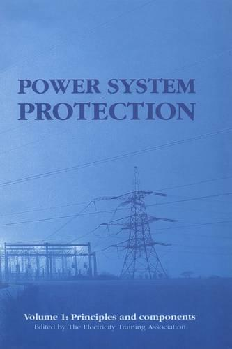 Power System Protection: Volume 1: Principles and components - Energy Engineering (Hardback)