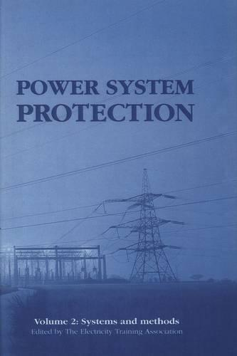 Power System Protection: Volume 2: Systems and methods - Energy Engineering (Hardback)