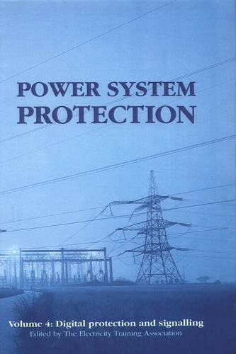 Power System Protection: Volume 4: Digital protection and signalling - Energy Engineering (Hardback)