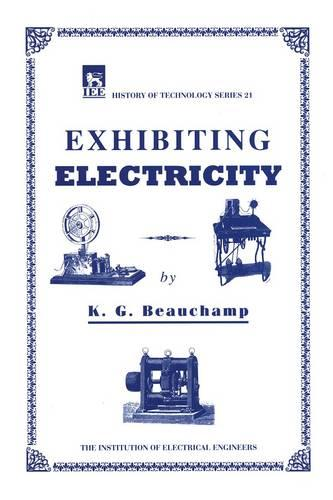 Exhibiting Electricity - History and Management of Technology (Hardback)