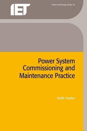 Power System Commissioning and Maintenance Practice - Energy Engineering (Hardback)