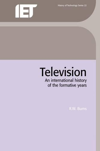 Television: An international history of the formative years - History and Management of Technology (Hardback)