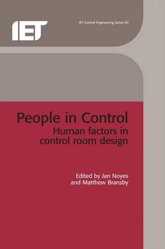 People in Control: Human factors in control room design - Control, Robotics and Sensors (Hardback)