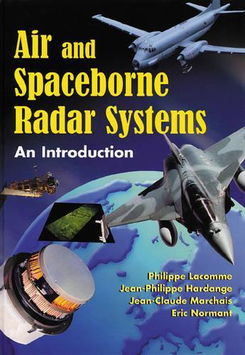 Air and Space-borne Radar Systems - Radar, Sonar, Navigation and Avionics No. 11 (Hardback)