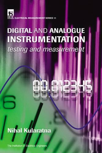 Digital and Analogue Instrumentation: Testing and measurement - Materials, Circuits and Devices (Hardback)