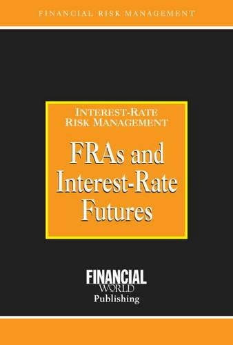 FRAs and Interest Rate Futures - Risk Management/Interest Risk Management S. (Hardback)