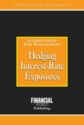 Hedging Interest Rate Exposures - Risk Management/Interest Risk Management S. (Hardback)