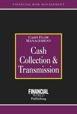 Cash Collection and Transmission - Risk Management Series: Cash Flow Management (Hardback)