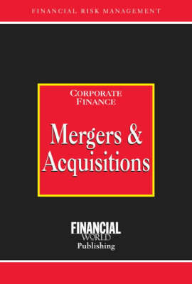 Mergers and Acquisitions - Risk Management Series: Corporate Finance (Hardback)