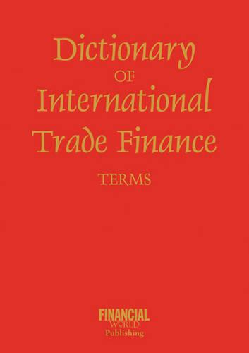Dictionary of International Trade Finance - International dictionary (Paperback)