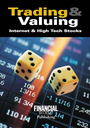 Trading and Valuing Internet High Tech Stocks (Paperback)