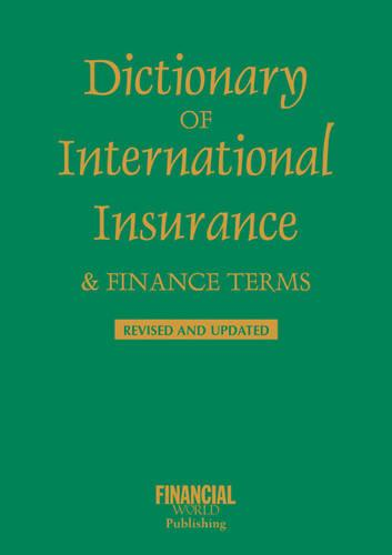 Dictionary of International Insurance and Finance Terms - International dictionary (Paperback)