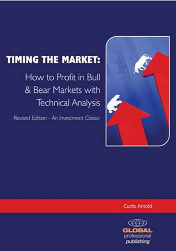 Timing the Market: How to Profit in Bull and Bear Markets with Technical Analysis (Paperback)