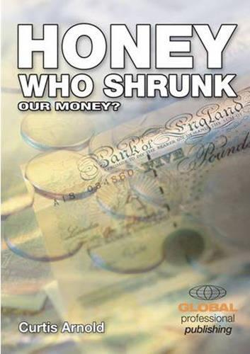 Honey, Who Shrunk Our Money? (Paperback)