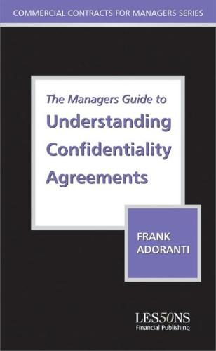 The Managers Guide to Understanding Confidentiality Agreements: Law and Practice
