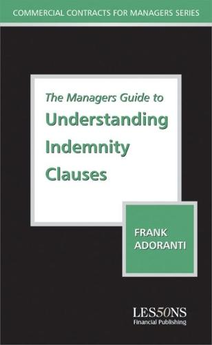 The Managers Guide to Understanding Indemnity Clauses (Paperback)