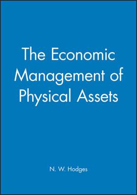 The Economic Management of Physical Assets (Hardback)