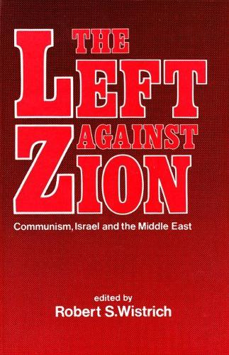 Left Against Zion: Communism, Israel and the Middle East (Hardback)